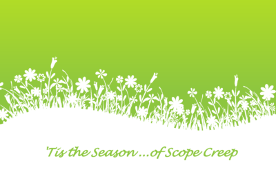 'Tis the Season … of Scope Creep
